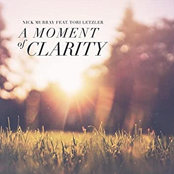 A Moment of Clarity (feat. Tori Letzler)