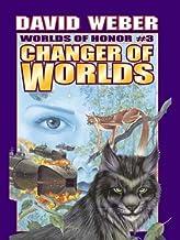 Changer of Worlds (Honor Harrington- Anthologies Book 3)