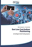 Een Low Cost Indoor Positioning: & Intelligent Path Finding System