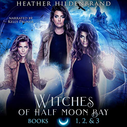 Witches of Half Moon Bay Series Box Set: Books 1-3 cover art