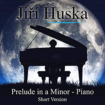 Prelude in a Minor (Piano Short Version)