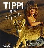 Tippi. Mon livre d'Afrique by Degre, Alain, Degre, Sylvie (2000) Hardcover