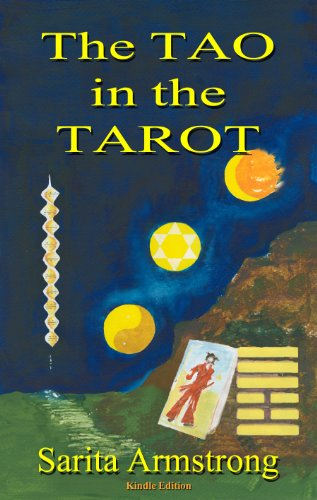 The Tao in the Tarot - A Synthesis between the Major Arcana cards and hexagrams from the I Ching (English Edition)