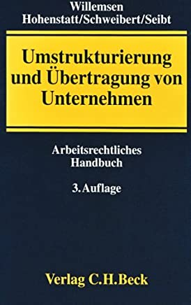 Umstrukturierung und Übertragung von Unternehmen: Arbeitsrechtliches Handbuch