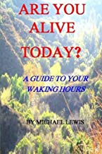 Are You Alive Today? A Guide To Your Waking Hours