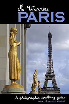 No Worries Paris: A Photographic Walking Guide (Trailblazer Travelbooks) by [Jerry Sprout, Janine Duchein Sprout]