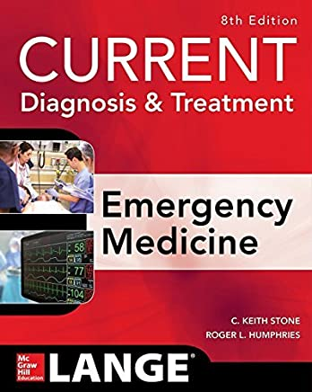CURRENT Diagnosis and Treatment Emergency Medicine, Eighth Edition (Current Diagnosis and Treatment of Emergency Medicine) by C. Keith Stone Roger L. Humphries(2017-07-31)