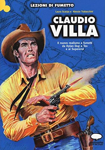 Claudio Villa. Il nuovo realismo a fumetti da Dylan Dog a Tex e ai supereroi