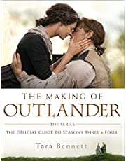 The Making of Outlander: The Series: The Official Guide to Seasons Three and Four [Idioma Inglés]