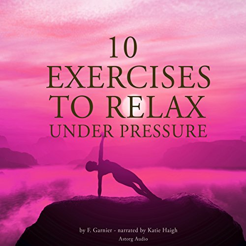 Ten exercises to relax under pressure cover art