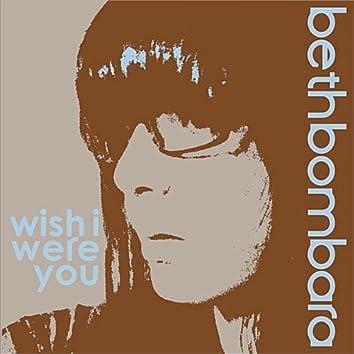 Wish I Were You