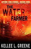 The Water Farmer - A Post-Apocalyptic Dystopian Thriller (After The Fires)