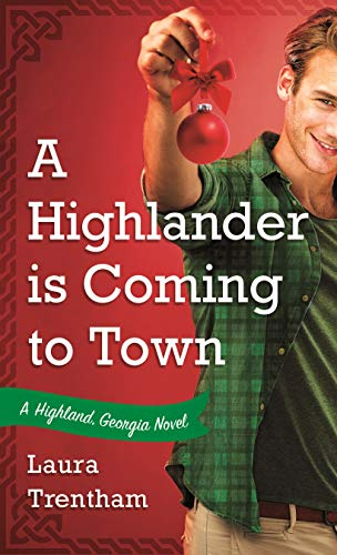 A Highlander is Coming to Town: A Highland, Georgia Novel by [Laura Trentham]