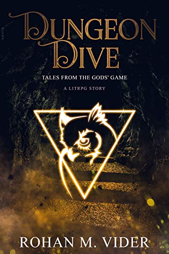 Dungeon Dive: A LitRPG story (Tales from the Gods' Game Book 1)