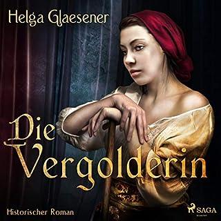 Die Vergolderin                   Autor:                                                                                                                                 Helga Glaesener                               Sprecher:                                                                                                                                 Dorothee Sturz                      Spieldauer: 14 Std. und 2 Min.     23 Bewertungen     Gesamt 4,4