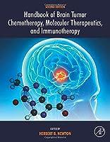 Handbook of Brain Tumor Chemotherapy, Molecular Therapeutics, and Immunotherapy (Academic Press)