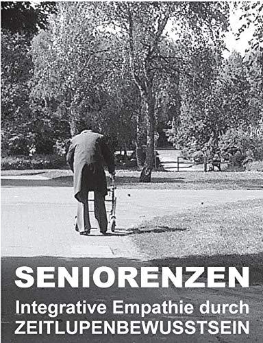 Seniorenzen: Integrative Empathie durch ZEITLUPENBEWUSSTSEIN