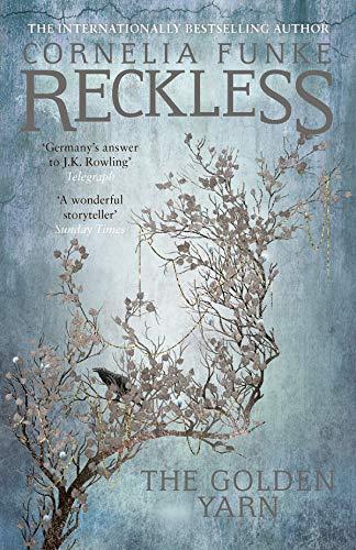 Reckless III: The Golden Yarn (Mirrorworld Series, Band 3)
