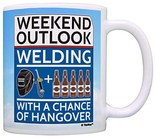 WelderGifts Outlook Welding with a Chance of Hangover Drinking Gift Coffee Mug Tea Cup Clouds