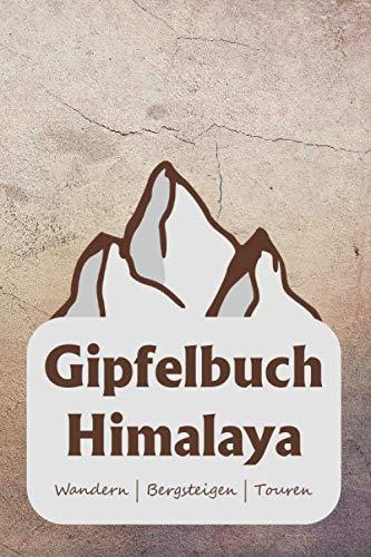 Gipfelbuch HIMALAYA Wandern | Bergsteigen | Touren: A5 Gipfelbuch | Gipfel Logbuch | 106 vorgedruckte Vorlagen für Gipfelrouten | Logbuch für ... professioneller Kletterer oder Bergsteiger