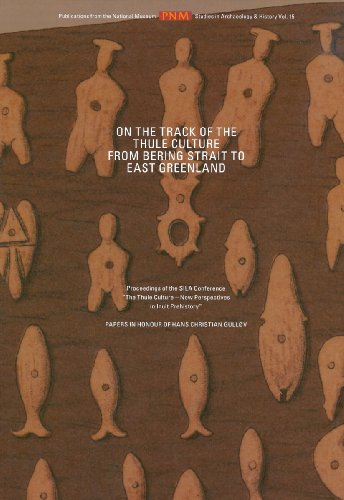 ON THE TRACK OF THE THULE CULT: Proceedings of the Sila Conference the Thule Culture - New Perspectives in Inuit Prehistory. Papers in Honour of Hans ... 15 (Studies in Archaeology and History)