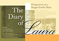 The Diary of Laura: Perspectives on a Reggio Emilia Diary