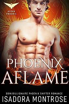 Phoenix Aflame (Alpha Phoenix Book 3) by [Isadora Montrose]