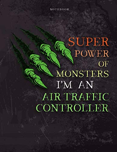 Lined Notebook Journal Super Power of Monsters, I'm An Air Traffic Controller Job Title Working Cover: 21.59 x 27.94 cm, Appointment , A4, Daily, ... Daily, Wedding, Over 110 Pages, 8.5 x 11 inch