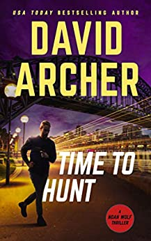 Time To Hunt (Noah Wolf Book 8) by [David Archer]
