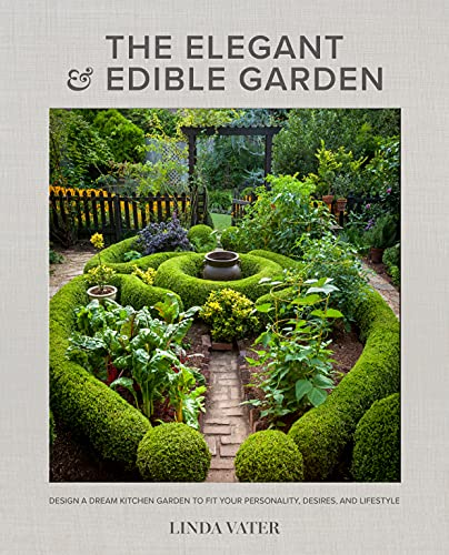 Compare Textbook Prices for The Elegant and Edible Garden: Design a Dream Kitchen Garden to Fit Your Personality, Desires, and Lifestyle  ISBN 9780760372371 by Vater, Linda