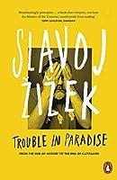Trouble In Paradise by Slavoj Izek(2015-12-01)