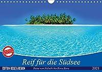 Reif fuer die Suedsee. Reise von Fidschi bis Bora Bora (Wandkalender 2021 DIN A4 quer): Eine Reise zu den paradiesischen Trauminseln am Ende der Welt. (Monatskalender, 14 Seiten )