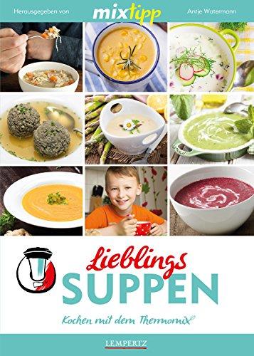 MIXtipp Lieblings-Suppen: Kochen mit dem Thermomix TM5 und TM31