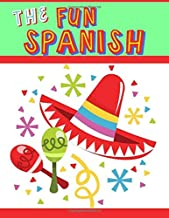 The Fun Spanish: Elementary Spanish Curriculum for Kids: Learning Spanish One Phrase at a Time