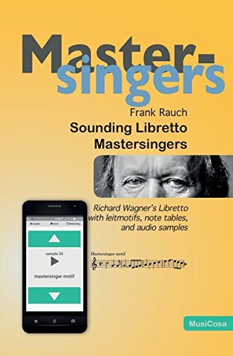 Sounding Libretto - Mastersingers: Richard Wagner's complete text of Die Meistersinger von Nuernberg in German and English with leitmotifs, note samples, and audio samples on a free WebApp.