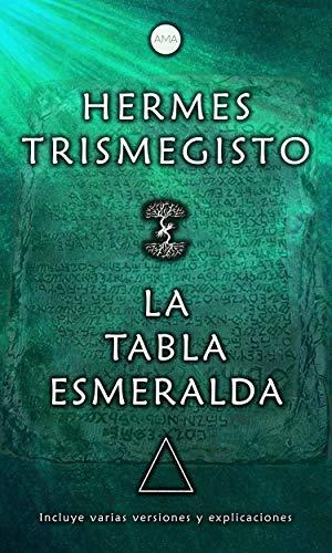 La Tabla Esmeralda: Incluye varias versiones y explicaciones