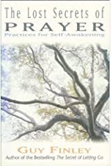 The Lost Secrets of Prayer: Practices for Self-Awakening Kindle Edition