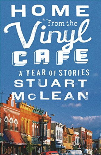 Home From The Vinyl Cafe A Year Of Stories Kindle Edition By Mclean Stuart Literature Fiction Kindle Ebooks Amazon Com