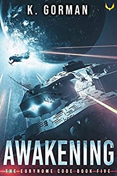 Awakening (The Eurynome Code Book 5) by [K. Gorman]