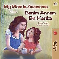 My Mom is Awesome (English Turkish Bilingual Book) (English Turkish Bilingual Collection)