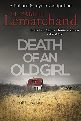 Death of an Old Girl (Pollard & Toye Investigations Book 1) (English Edition)