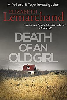 Death of an Old Girl (Pollard & Toye Investigations Book 1) by [Elizabeth Lemarchand]