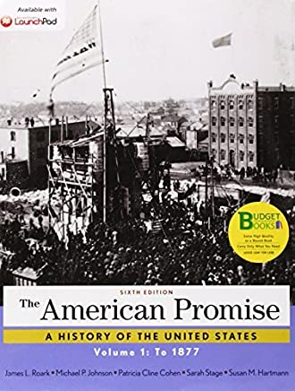 Loose-leaf Version for The American Promise, Volume 1: To 1877 by James L. Roark (2014-12-12)