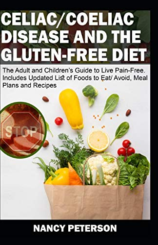 Celiac/ Coeliac Disease and the Gluten-Free Diet: The Adult and Children