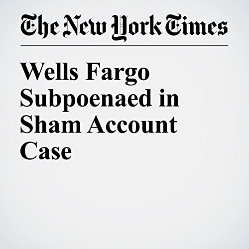 Wells Fargo Subpoenaed in Sham Account Case cover art