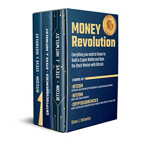 Money Revolution: 3 BOOKS IN ONE! Everything you need to Know to Build a Crypto Wallet and Beat the Stock Market with Bitcoin (English Edition)