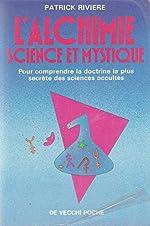 L'alchimie, science et mystique de Patrick Rivière