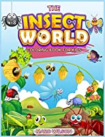 The Insect World coloring book for kids 6-12: A fantastic collection of insects from all over the world. The perfect activity coloring book for stress relief
