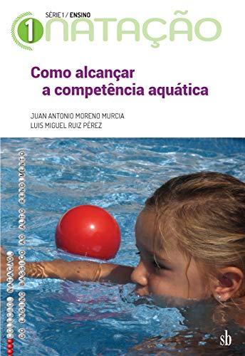 Como alcançar a competência aquática (Portuguese Edition)