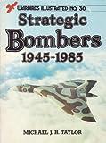 Strategic Bombers, 1945-85 (Warbirds Illustrated)